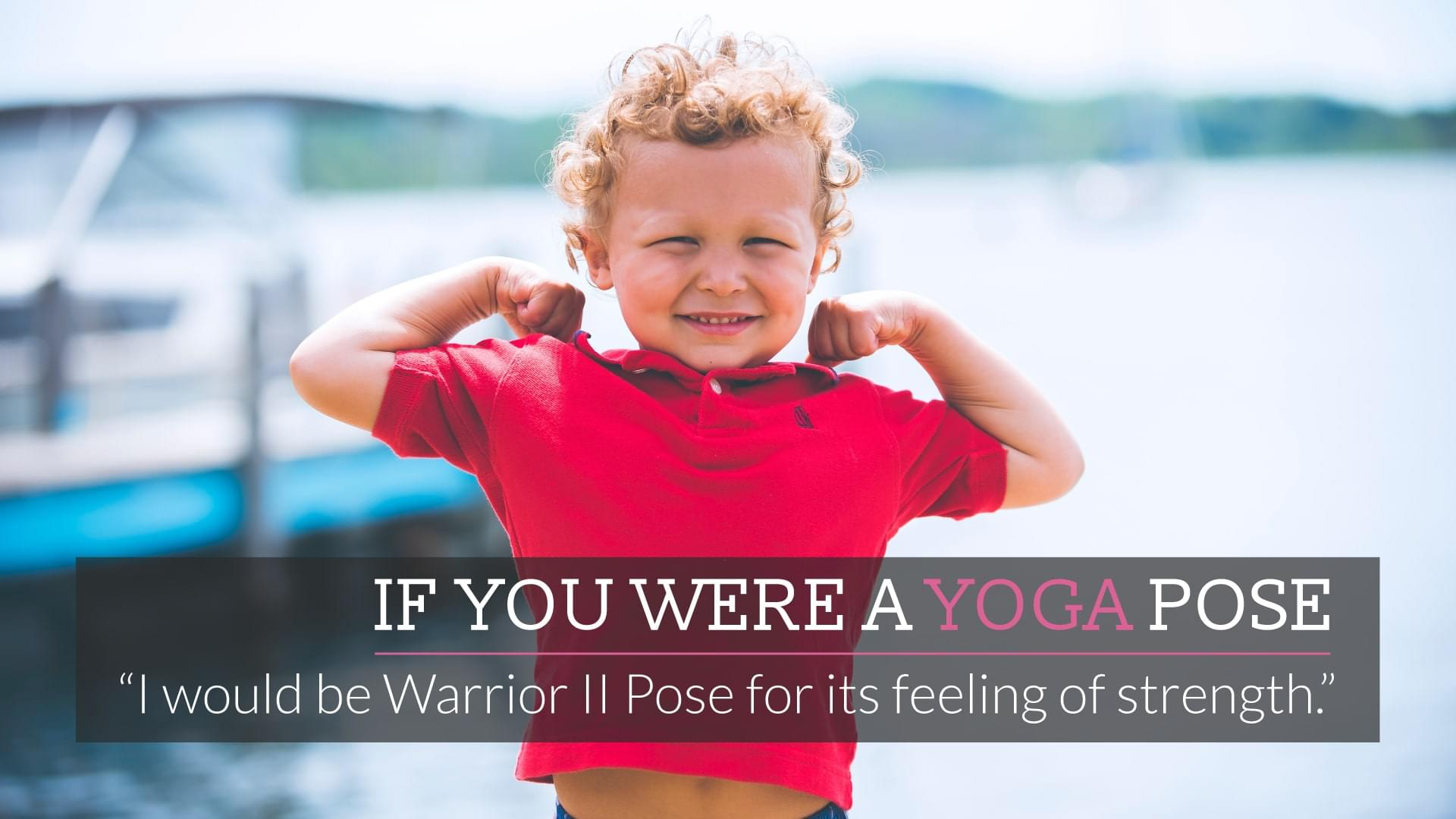 If you were a yoga pose